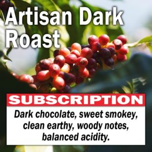 Artisan Dark Roast - Subscription