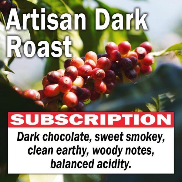 Artisan Dark Roast - Subscription