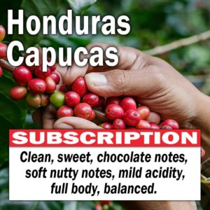 Honduras Capucas - Subscription