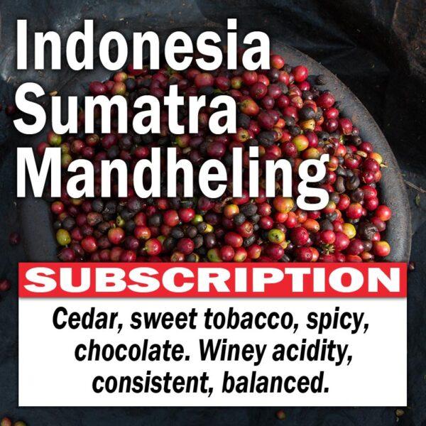 Indonesia Sumatra Mandheling - Subscription