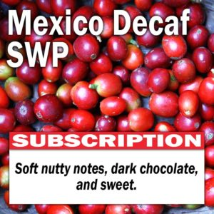 Mexico Decaf SWP - Subscription