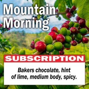 Mountain Morning - Subscription